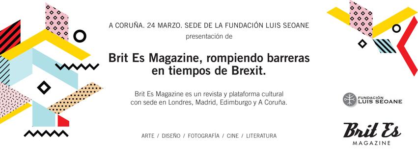 Brit Es Magazine en la Fundación Luis Seoane. A Coruña, 24 marzo.
