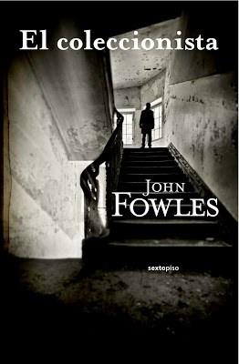 'El Coleccionista' de John Fowles, edición de Sexto Piso, 2012